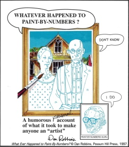 """Dan Robbins' memoir, """"Whatever Happened To Paint-By-Numbers?,"""" published by Possum Hill Press, 1997"""